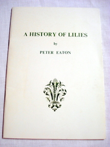 A History of Lilies by Peter Eaton 1980's Booklet