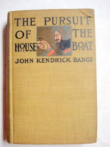The Pursuit of the House-Boat 1897 John Kendrick Bangs