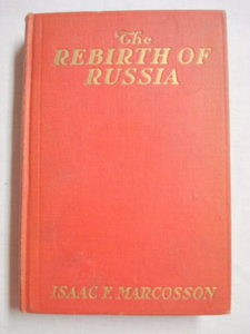 The Rebirth of Russia 1917 HC Isaac F. Marcosson