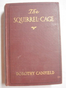 The Squirrel Cage 1912 Romance HC Dorothy Canfield