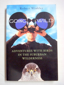 Going Wild 2003 Birding Softcover by Robert Winkler