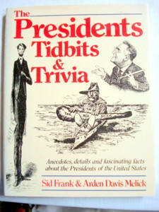 The Presidents Tidbits & Trivia 1984 HC Sid Frank