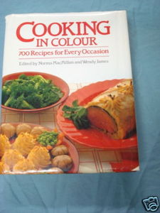Cooking In Colour-700 Recipes 1984 HC Soups to Desserts