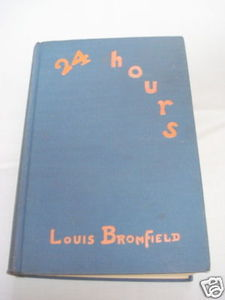24 Hours by Louis Bromfield 1930 Hardcover