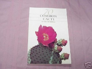 70 Common Cacti of the Southwest Pierre C. Fischer