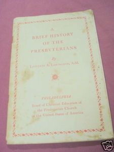 A Brief History of The Presbyterians 1938 SC Loetscher