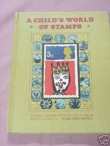 A Child's World of Stamps Mildred Depree 1973 HC
