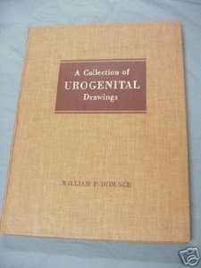 A Collection of Urogenital Drawings William P. Didusch