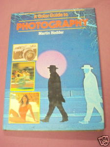 A Color Guide To Photography 1980 HC Martin Hodder