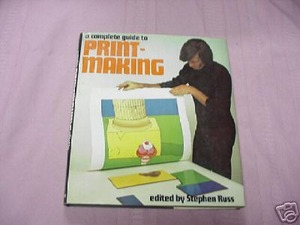 A Complete Guide To Print-Making Stephen Russ 1975 HC