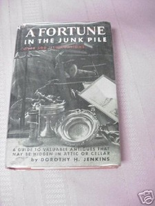 A Fortune In the Junk Pile Dorothy H. Jenkins 1971 HC