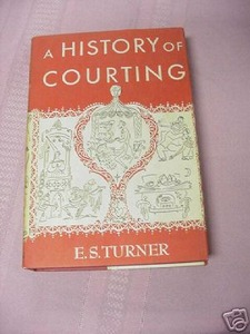 A History of Courting E. S. Turner HC First Edition