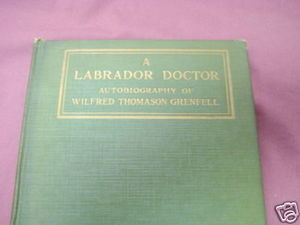 A Labrador Doctor 1919 HC Wilfred Thomason Grenfell