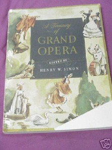 A Treasury of Grand Opera 1946 Edited By Henry W. Simon