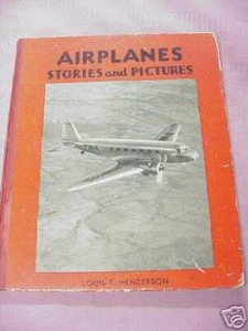 Airplanes Stories and Pictures 1937 Louis T. Henderson