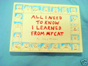 All I Kneed To Know I Learned From My Cat Suzy Becker