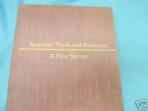 America's Needs and Resources A New Survey 1955 HC