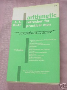 Arithmetic Refresher for Practical Men A.A. Klaf 1964