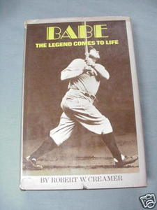 Babe The Legend Comes To Life 1974 Robert W. Creamer