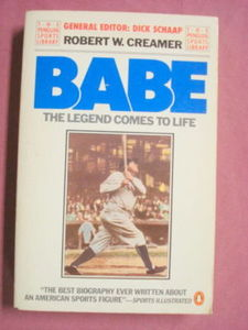 Babe The Legend Comes To Life 1983 Robert W. Creamer