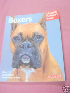 Boxers A Complete Pet Owner's Manual Johanna Thiel