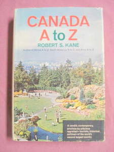Canada A To Z Robert S. Kane 1964 H/C Guide
