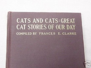 Cats and Cats:Great Cat Stories Of Our Day 1939 Clarke