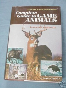 Complete Guide To Game Animals HC Leonard Lee Rue III