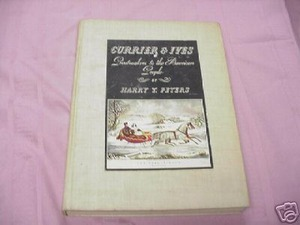 Currier & Ives Printmakers 1942 HC Harry T. Peters