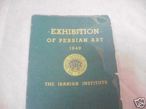 Guide to The Exhibition of Persian Art 1940 Ackerman