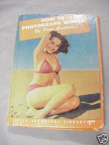 How To Photograph Women by Peter Gowland 1956 HC