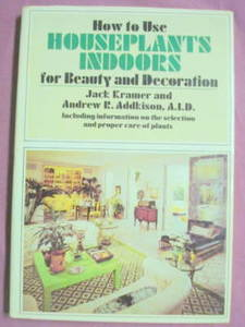 How To Use Houseplants Indoors 1974 HC Jack Kramer