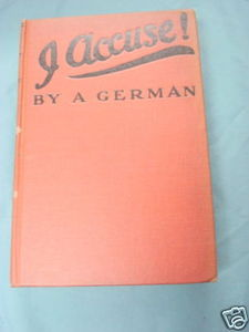 I Accuse by a German 1915 World War I Hardcover