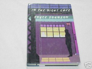 In the Night Cafe' Joyce Johnson 1989 HC 1st Edition
