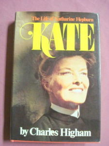 Kate The Life of Katherine Hepburn by Charles Higham
