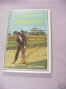 Learn To Play Golf By Richard Aultman 1972 HC
