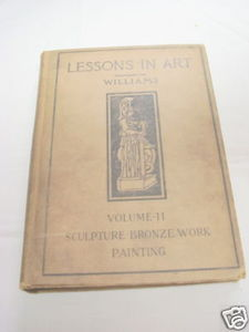 Lessons In Art Sculpture Bronze Work Painting 1913 HC