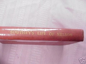 Life of Nelson by Robert Southey 1906 HC Admiral Nelson