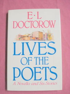 Lives of the Poets E. L. Doctorow 1984 HCDJ 1st Edition