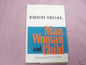 Man, Woman, and Child 1980 HC Erich Segal