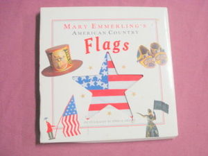 Mary Emmerling's American Country Flags 1st Ed. HC 1991