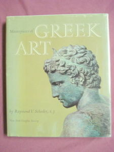 Masterpieces of Greek Art Raymond V. Schoder HC