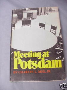 Meeting At Potsdam Charles L. Mee, Jr. World War II HC