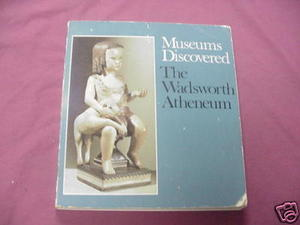 Museums Discovered The Wadsworth Antheum 1982 Hartford