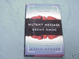 Mutant Message Down Under by Marlo Morgan 1994 HC