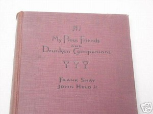 My Pious Friends and Drunken Companions Frank Shay 1930