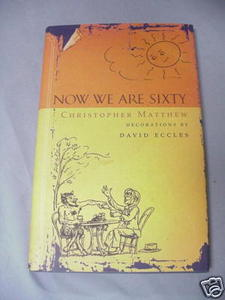 Now We Are Sixty Christopher Matthew HCDJ 2001 Poetry