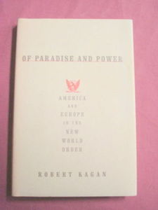 Of Paradise and Power 2003 HC Robert Kagan