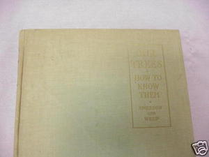 Our Trees How To Know Them 1936 HC Emerson and Weed