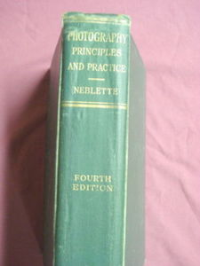 Photography Principles and Practice 1943 C. B. Neblette